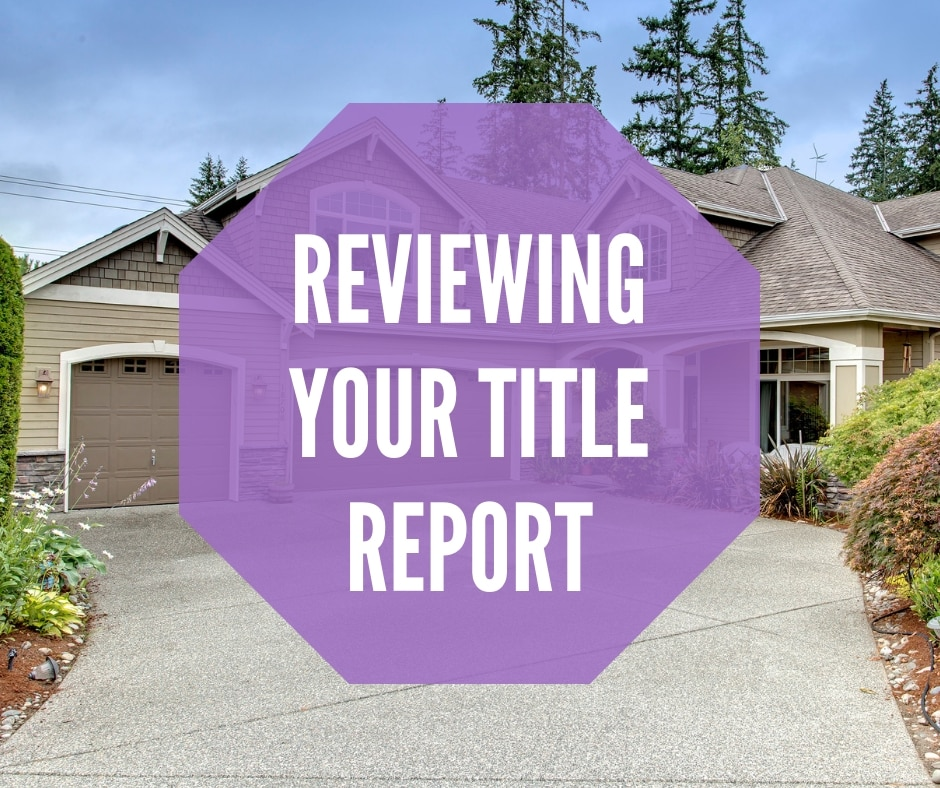 Reviewing Your Title Report