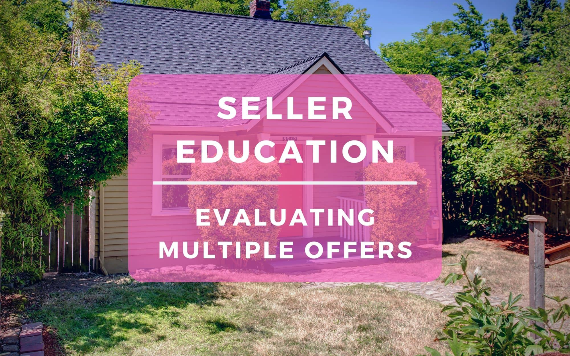 Seller Education - Evaluating Multiple Offers