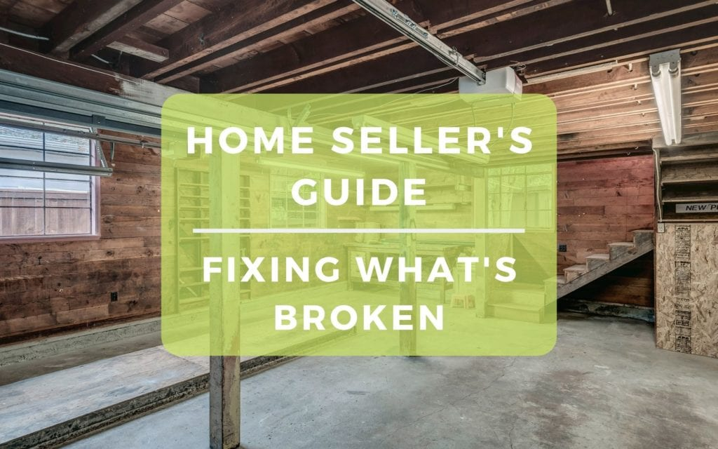 Home Seller Guide Fixing What's Broken For the Sale