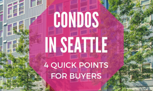 Condos in Seattle - 4 Quick Points for Buyers