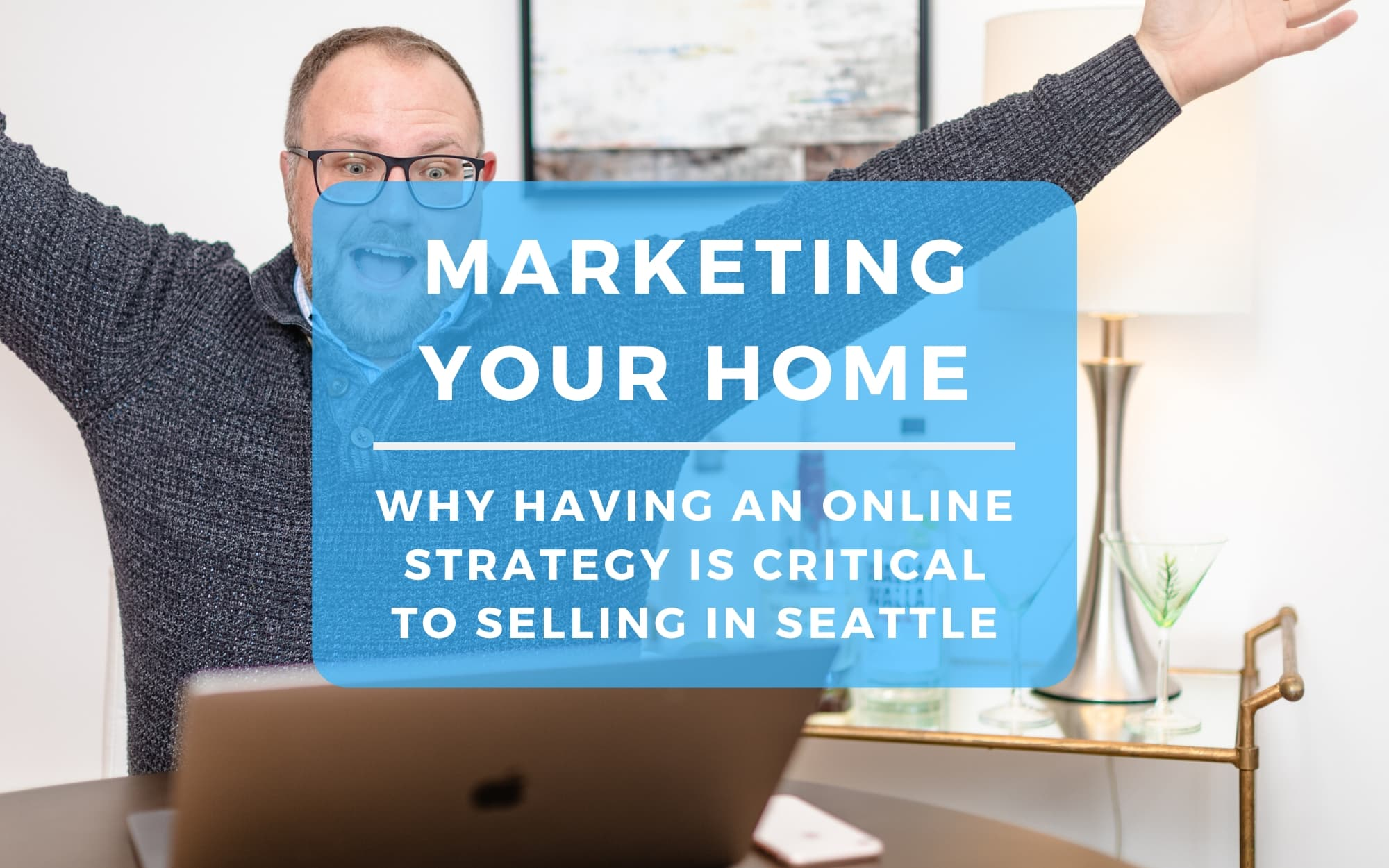Marketing Your Home Online to Sell in Seattle