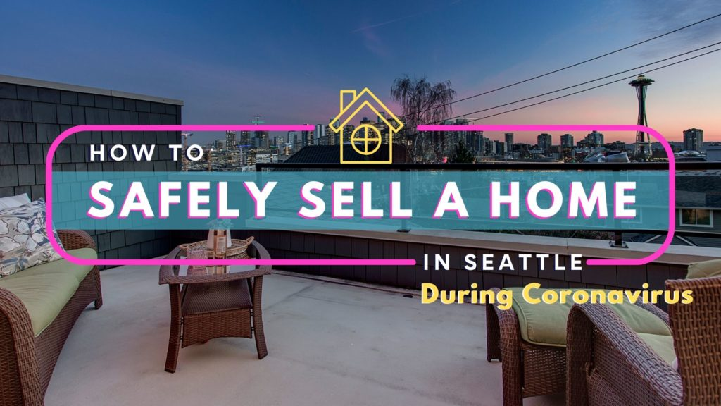 Safely Sell Your Home Seattle Coronavirus