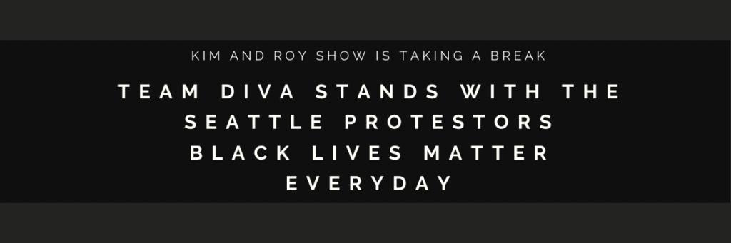 Black Lives Matter - Kim and Roy Show Break