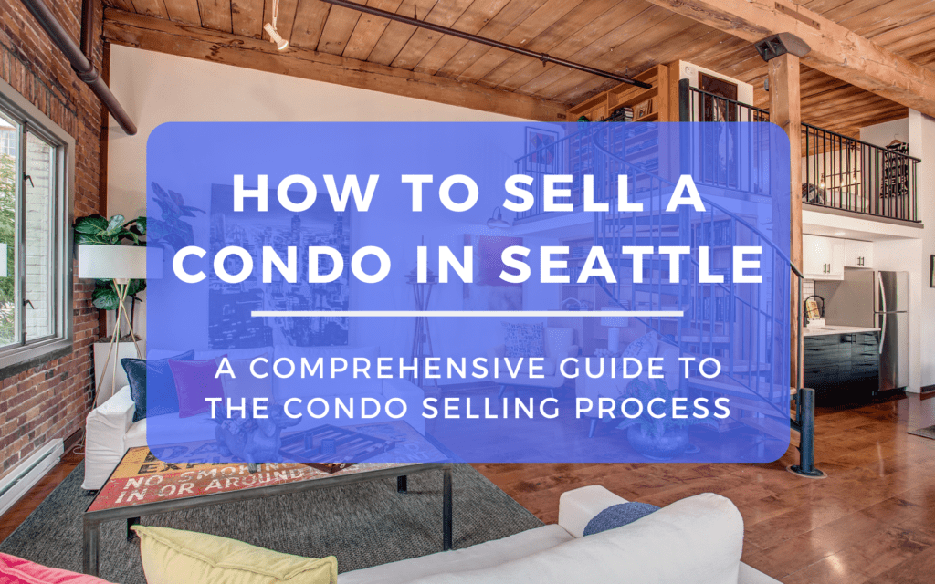How to Sell a Condo in Seattle