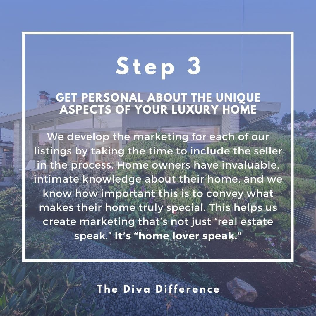 How To Sell A Unique Luxury Home: Step 3 - Get Personal